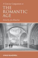 A Concise Companion to the Romantic Age