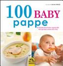 100 baby pappe. L'alimentazione naturale nel primo anno di vita