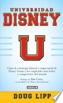 Universidad Disney  : Cómo la estrategia empresarial de Disney forma a los empleados más leales