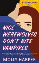 Nice Werewolves Don't Bite Vampires [Pdf/ePub] eBook