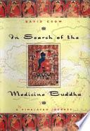 In search of the medicine Buddha