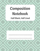 Composition Notebook Half Blank Half Lined