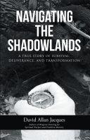 Navigating the Shadowlands