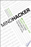 """Mindhacker: 60 Tips, Tricks, and Games to Take Your Mind to the Next Level"" by Ron Hale-Evans, Marty Hale-Evans"