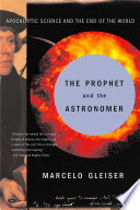 The Prophet and the Astronomer  Apocalyptic Science and the End of the World