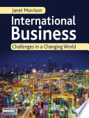 """International Business: Challenges in a Changing World"" by Janet Morrison"