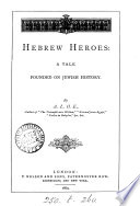 Hebrew heroes, by A.L.O.E.