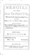 Memoirs of the Sieur de Pontis who served in the army six and fifty years under King Henry IV., Lewis the XIII. and Lewis the XIV. [Compiled by P. Thomas sieur du Fossé] ... Englished by C. Cotton. [Edited by B. Cotton.]