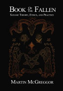 Book of the Fallen  Satanic Theory  Ethics  and Practice
