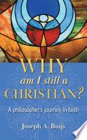 Why Am I Still a Christian
