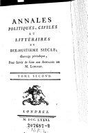 Annales Politiques, Civiles Et Littéraires Du Dix-Huitieme Siecle