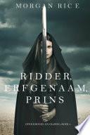 Ridder Erfgenaam Prins Over Kronen En Glorie Boek 3