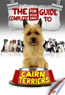 The Complete Guide to Cairn Terriers