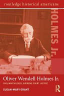 Oliver Wendell Holmes, Jr.: Civil War Soldier, Supreme Court ...