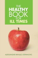 THE HEALTHY BOOK FOR ILL TIMES [Pdf/ePub] eBook