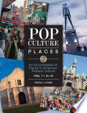 Pop Culture Places  An Encyclopedia of Places in American Popular Culture  3 volumes