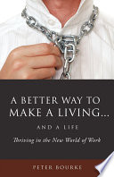A Better Way to Make a Living and a Life