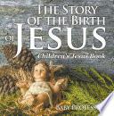The Story of the Birth of Jesus   Children   s Jesus Book