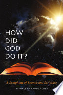 How Did God Do It  A Symphony of Science and Scripture