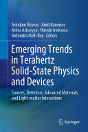 Emerging Trends in Terahertz Solid State Physics and Devices