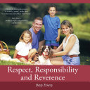 Respect, Responsibility and Reverence
