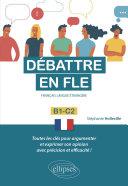 Pdf Débattre en FLE (Français langue étrangère). Toutes les clés pour argumenter et exprimer son opinion en français avec précision et efficacité. B1-C2 - Telecharger