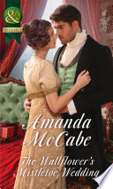 The Wallflower s Mistletoe Wedding  Mills   Boon Historical