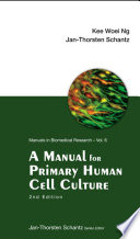 A Manual for Primary Human Cell Culture Book