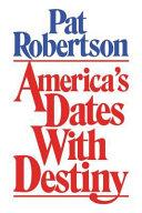 America s Dates with Destiny