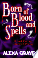 Born Of Blood And Spells