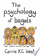 The Psychology of Bagels