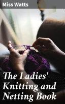 The Ladies' Knitting and Netting Book [Pdf/ePub] eBook
