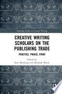 Creative Writing Scholars On The Publishing Trade
