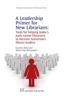 A Leadership Primer for New Librarians