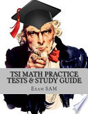 Tsi Math Practice Tests  : Texas Success Initiative Assessment Math Study Guide With 250 Problems and Solutions