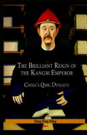 The brilliant reign of the Kangxi emperor : China's Qing dynasty / Hung, Hing Ming.