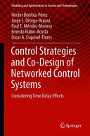 Control Strategies and Co Design of Networked Control Systems