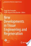 New Developments in Tissue Engineering and Regeneration