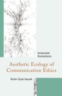 Aesthetic Ecology of Communication Ethics Pdf/ePub eBook
