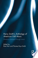 Harry Smith s Anthology of American Folk Music