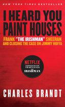 I Heard You Paint Houses Book