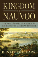 Pdf Kingdom of Nauvoo: The Rise and Fall of a Religious Empire on the American Frontier Telecharger
