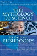The Mythology of Science