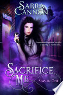 Sacrifice Me  Season One Book