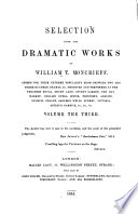 Selections from the Dramatic Works of William T  Moncrieff