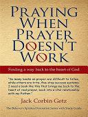 Praying When Prayer Doesn't Work