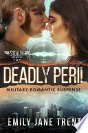 Deadly Peril  Military Romantic Suspense