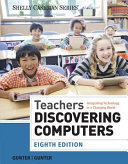 Teachers Discovering Computers: Integrating Technology in a Changing ...