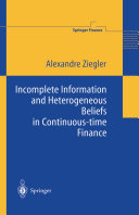 Incomplete Information and Heterogeneous Beliefs in Continuous time Finance