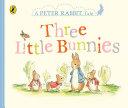Peter Rabbit Tales   Three Little Bunnies Book PDF